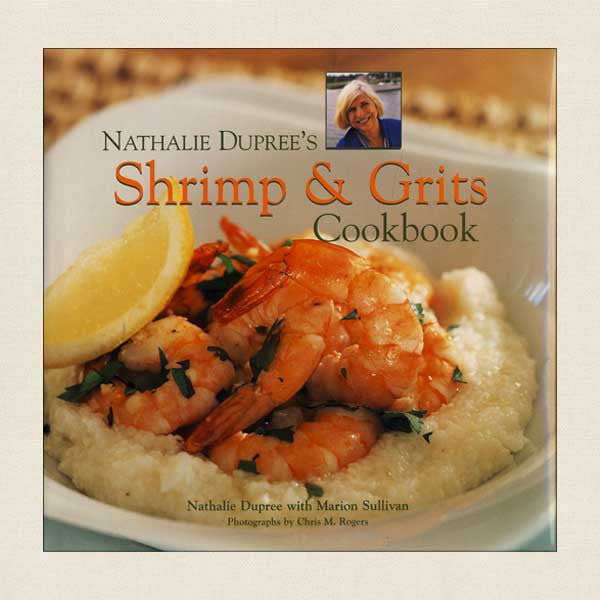 Nathalie Dupree's Shrimp and Grits Cookbook