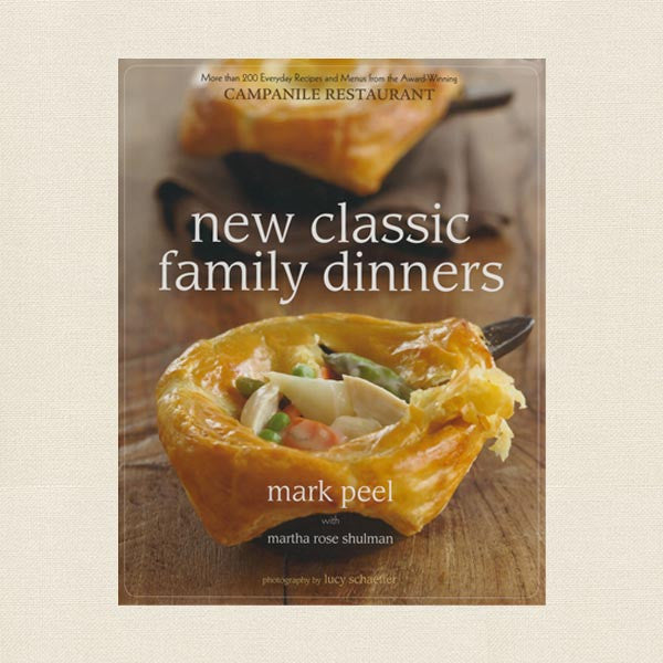 Campanile Restaurant New classic family dinners cookbook Mark Peel