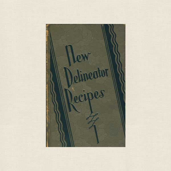 New Delineator Recipes - 1929 Vintage Cookbook