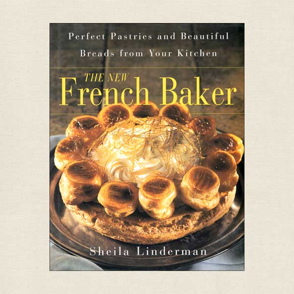 New French Baker: Pastries and Beautiful Breads from Your Kitchen