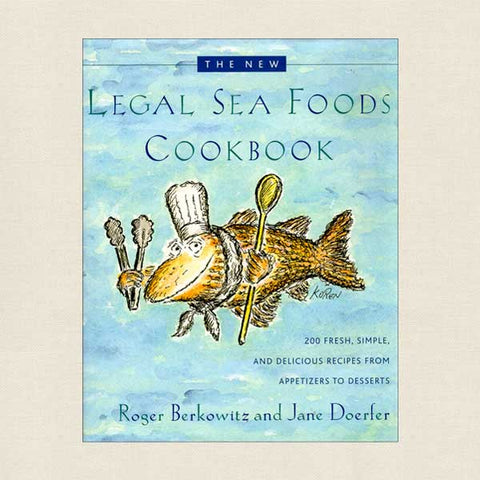 The New Legal Sea Foods Restaurant Cookbook
