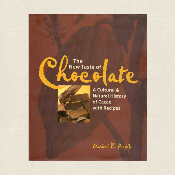New Taste of Chocolate Cultural and Natural History of Cacao with Recipes
