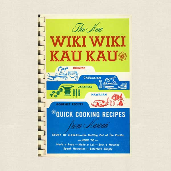 The New Wiki Wiki Kau Kau Cookbook - Hawaii