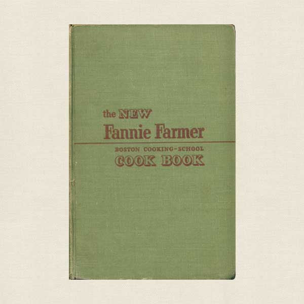 The New Fannie Farmer Boston Cooking-School Cook Book