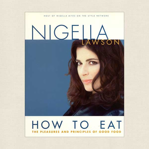 Nigella Lawson How to Eat Cookbook