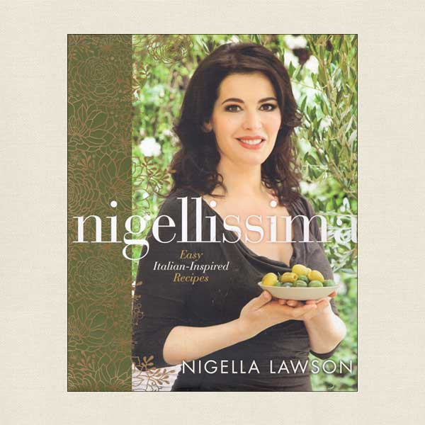 Nigella Lawson Nigellissima - Easy Italian-Inspired Recipes
