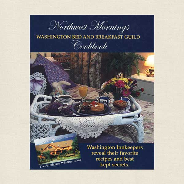 Washington Bed and Breakfast Guild Northwest Mornings Cookbook