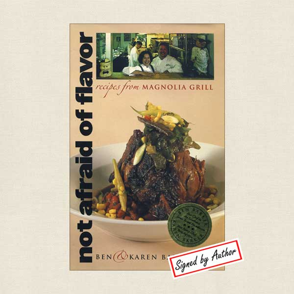 Not Afraid of Flavor Magnolia Grill Cookbook