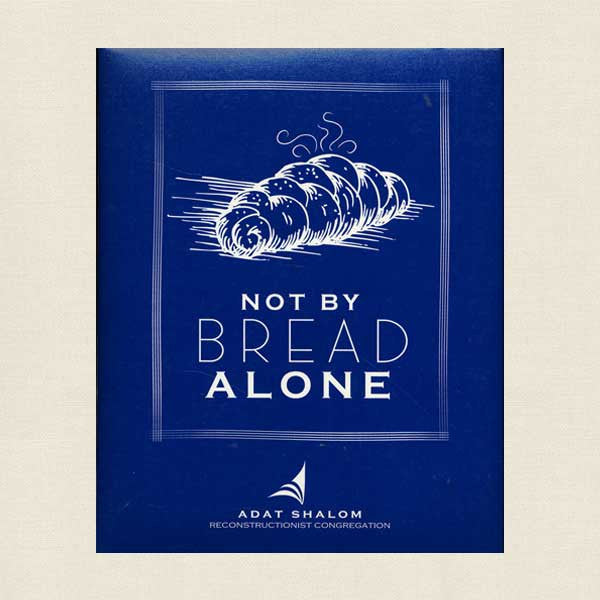 Not By Bread Alone: Adat Shalom Reconstructionist Congregation