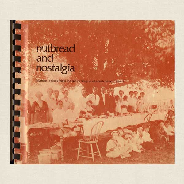 Junior League of South Bend, Indiana Cookbook - Nutbread and Nostalgia