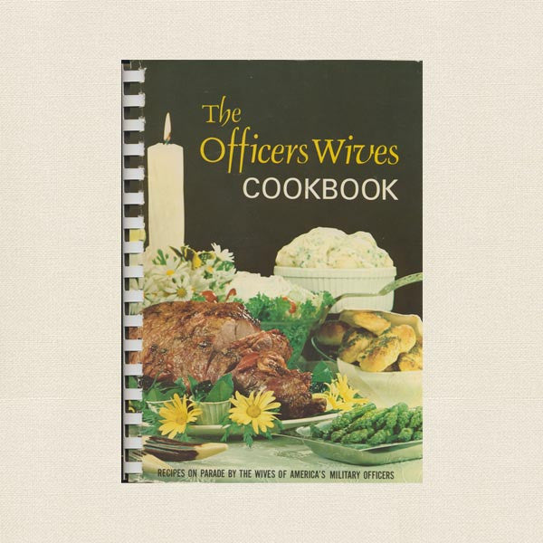 The Officers Wives Cookbook - Recipes on Parade
