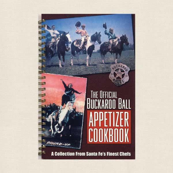 The Official Buckaroo Ball Appetizer Cookbook: From Santa Fe's Finest Chefs