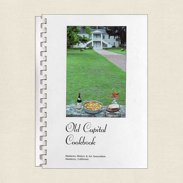Old Capital Cookbook - Monterey History And Art Association