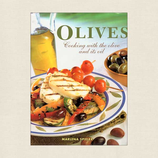Olives - Cooking with the Olive and it's Oil
