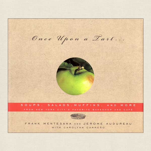 Once Upon a Tart Cafe and Bakeshop Cookbook, New York