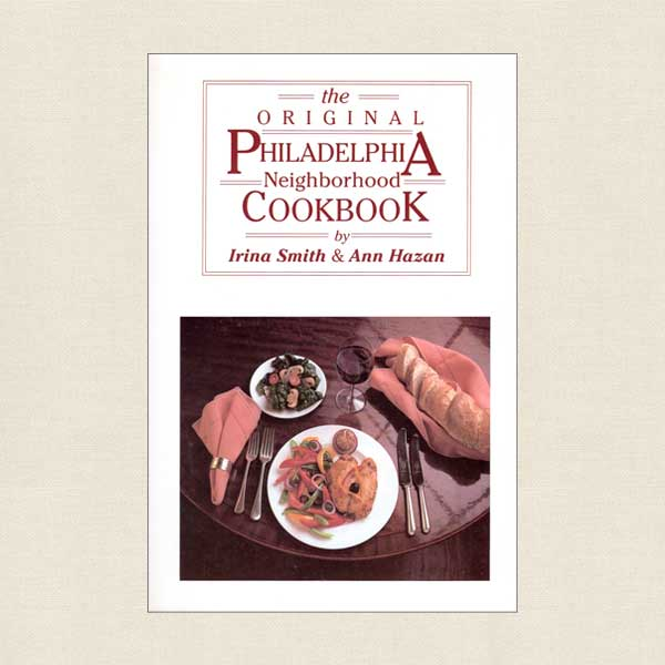 The Original Philadelphia Neighborhood Cookbook