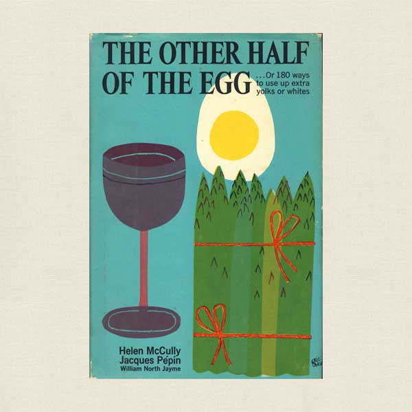 Other Half of the Egg Vintage Cookbook - Jacques Pepin, Helen McCully