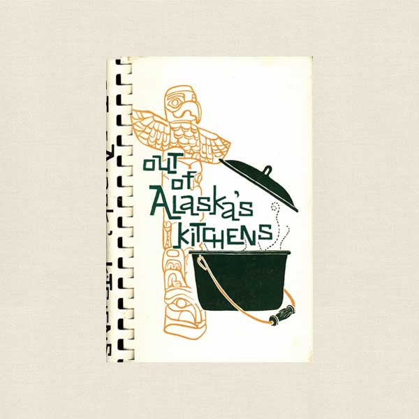 Out of Alaska's Kitchens Cookbook