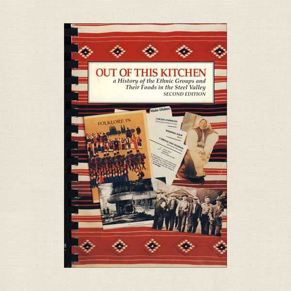 Out Of This Kitchen Cookbook - History of Ethnic Foods Steel Valley Pittsburgh
