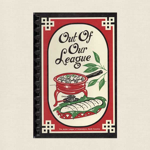 Junior League Greensboro Out of Our League Cookbook