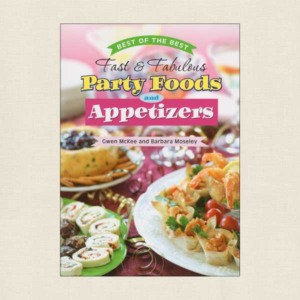 Best of the Best Party Foods and Appetizers