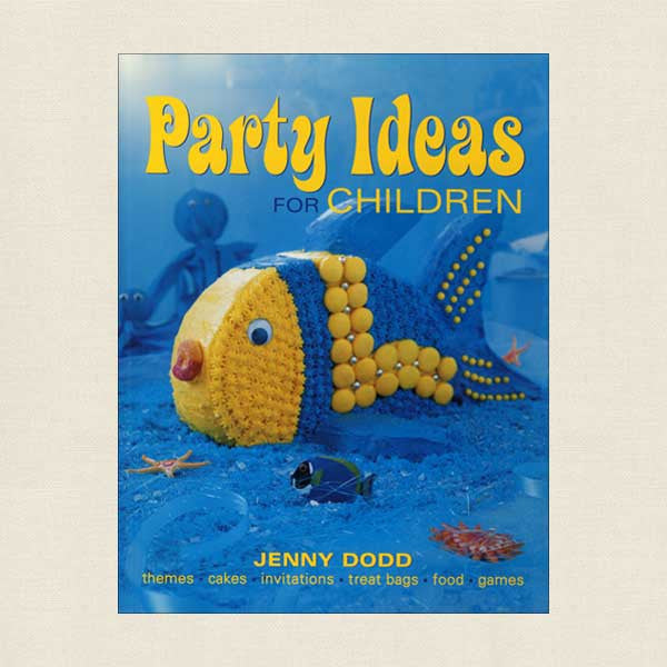Party Ideas for Children: Themes, Cakes, Invitations, Treat Bags, Food, Games