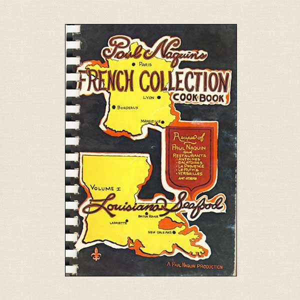 Paul Naquin's French Collection Cookbook Vol 1 - Louisiana Seafood
