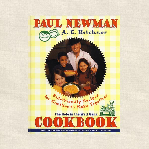 Paul Newman Cookbok Hole in the Wall Gang - Kid-Friendly Recipes