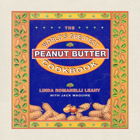 World's Greatest Peanut Butter Cookbook