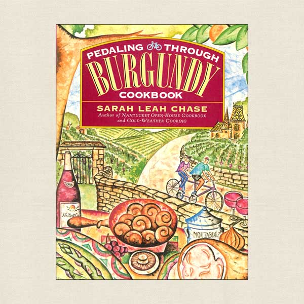 Pedaling Through Burgundy Cookbook France