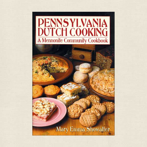Pennsylvania Dutch Cooking: Mennonite Community Cookbook