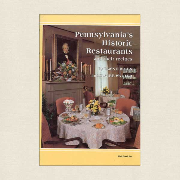 Pennsylvania's Historic Restaurants and Their Recipes