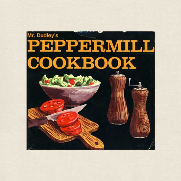 Mr. Dudley's Peppermill Cookbook