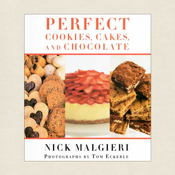 Perfect Cookies, Cakes and Chocolate - Nick Malgieri
