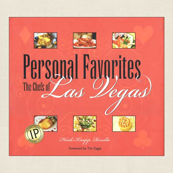 Personal Favorites The Chefs of Las Vegas Cookbook