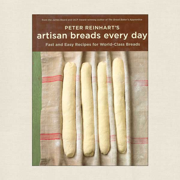 Artisan Breads Every Day - Peter Reinhart
