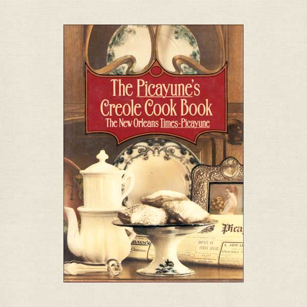 Picayune's Creole Cookbook