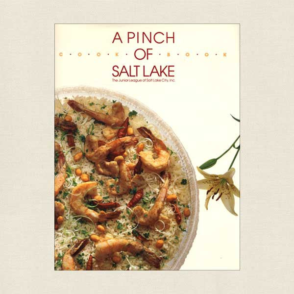 Pinch of Salt Lake Cookbook: Junior League Salt Lake City Utah