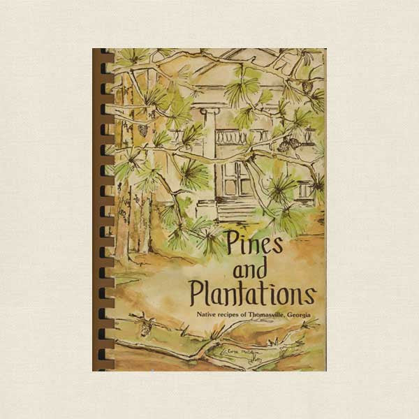 Pines and Plantations Cookbook - Thomasville, Georgia
