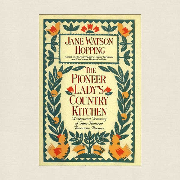 The Pioneer Lady's Country Kitchen Cookbook