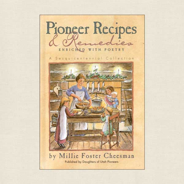Pioneer Recipes and Remedies