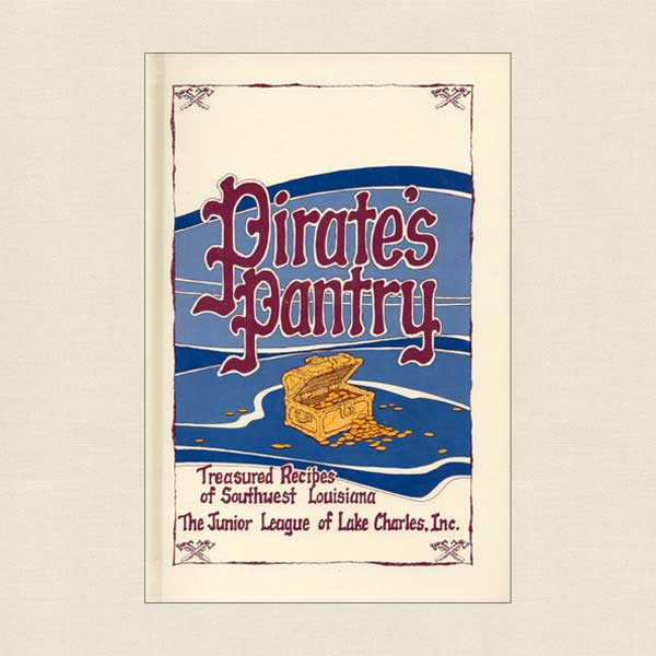 Junior League of Lake Charles, Louisiana Cookbook Pirate's Pantry