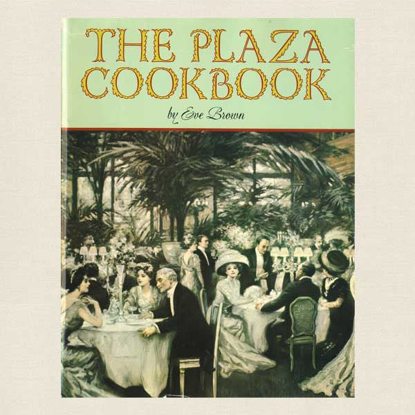 The Plaza Hotel Cookbook New York City