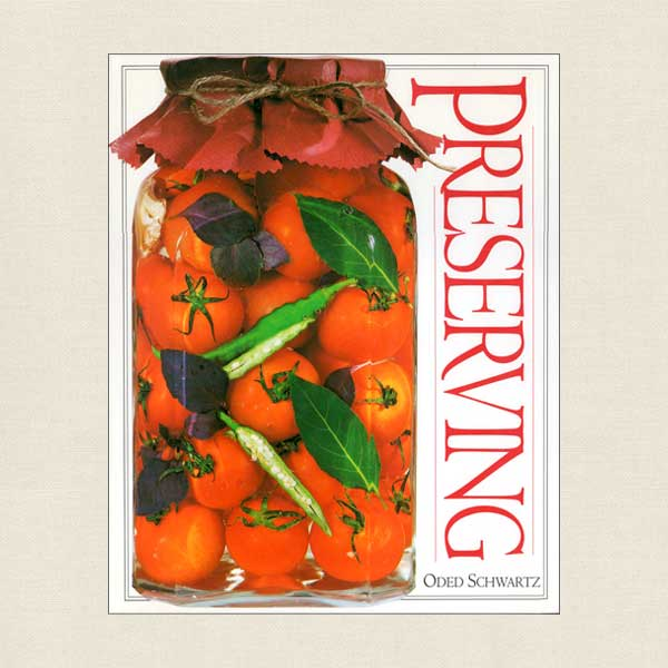 Preserving - The Ultimate Illustrated Guide to Every Type of  Preserve