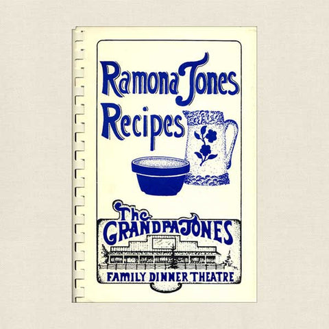 Grandpa Jones Family Dinner Theatre: Ramona Jones Recipes