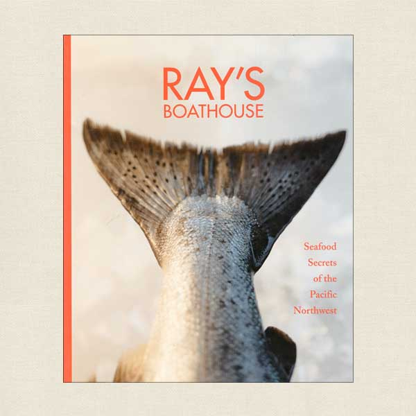 Ray's Boathouse Restaurant - Seafood Secrets of the Pacific Northwest