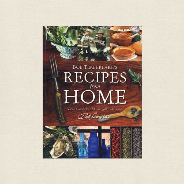 Bob Timberlake's Recipes From Home Cookbook