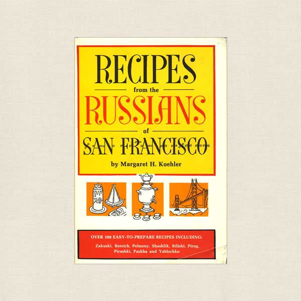 Recipes from the Russians of San Francisco Cookbook