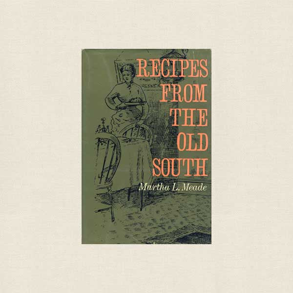 Recipes From the Old South Vintage Cookbook