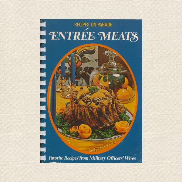 Recipes on Parade Entree Meats Cookbook